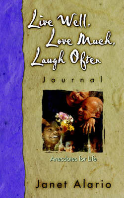 Live Well, Love Much, Laugh Often, Journal by Janet, Teresa Alario