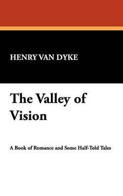 The Valley of Vision by Henry Van Dyke image