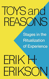 Toys and Reasons by Erik H. Erikson