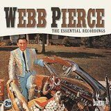 The Essential Recordings (2 Disc Set) by Webb Pierce
