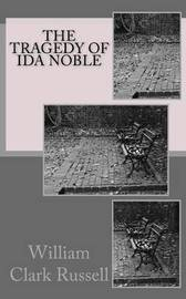 The Tragedy of Ida Noble by William Clark Russell image