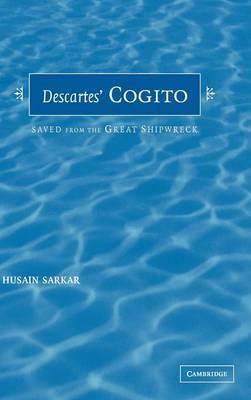 Descartes' Cogito by Husain Sarkar