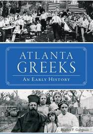 Atlanta Greeks by Stephen P Georgeson