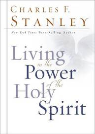 Live in the Power of the Holy Spirit by Charles Stanley