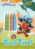 Troll Time! (Wallykazam!) by Golden Books