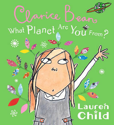 Clarice Bean, What Planet Are You From? by Lauren Child image