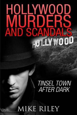 Hollywood Murders and Scandals by Mike Riley image