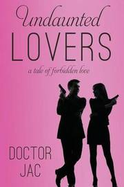 Undaunted Lovers by Doctor Jac