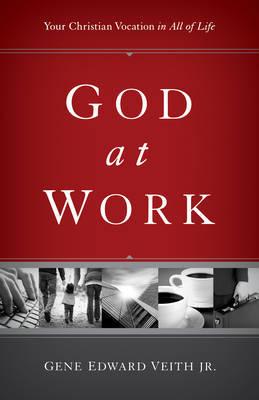 God at Work by Gene Edward Veith