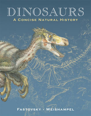 Dinosaurs: A Concise Natural History by David B. Weishampel