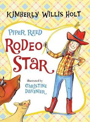 Piper Reed, Rodeo Star by Kimberly Willis Holt