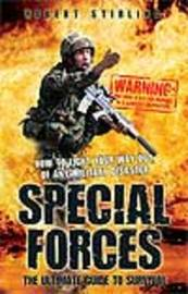 Special Forces the Ultimate Guide to Survival by Robert Stirling