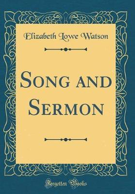 Song and Sermon (Classic Reprint) by Elizabeth Lowe Watson