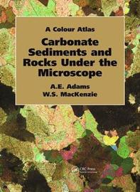Carbonate Sediments and Rocks Under the Microscope by Anthony Adams image