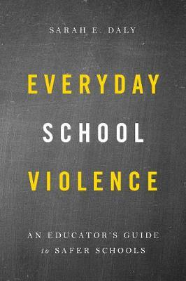 Everyday School Violence by Sarah E. Daly image