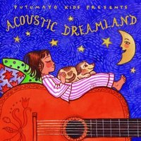 Acoustic Dreamland by Putumayo Presents