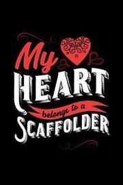 My Heart Belongs to a Scaffolder by Dennex Publishing image