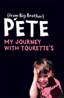 Pete: My Journey with Tourettes by Pete Bennett image