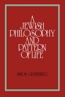 A Jewish Philosophy and Pattern of Life by Simon Greenberg