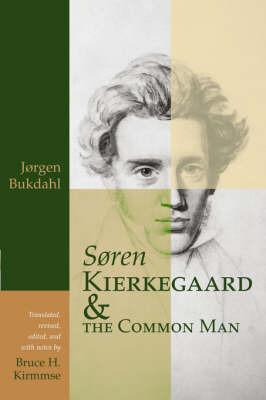 Soren Kierkegaard and the Common Man by Jorgen , K. Bukdahl