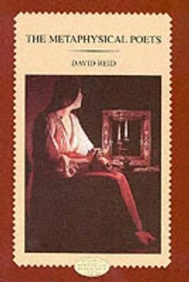 The Metaphysical Poets by David Reid