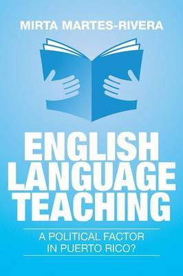 English Language Teaching by Mirta Martes-Rivera