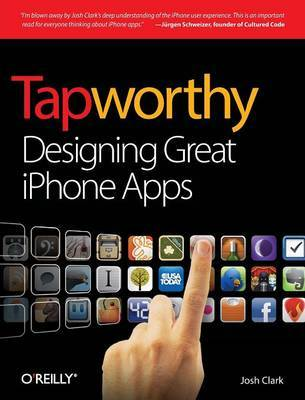 Tapworthy: Designing Great iPhone Apps by Josh Clark