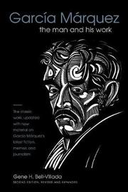 Garcia Marquez by Gene H Bell-Villada