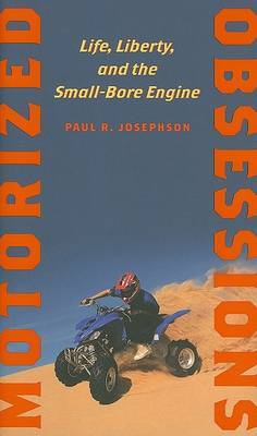 Motorized Obsessions by Paul R Josephson image