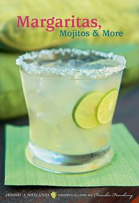 Margaritas, Mojitos and More by Jessica Strand image