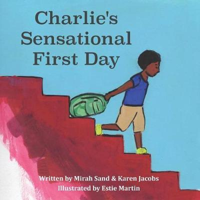 Charlie's Sensational First Day by Mirah Sand