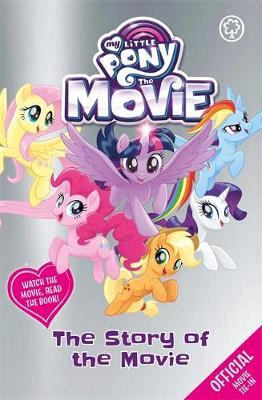 My Little Pony The Movie: The Story of the Movie by My Little Pony