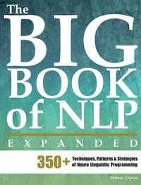 The Big Book of Nlp, Expanded by Shlomo Vaknin