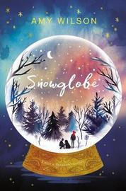 Snowglobe by Amy Wilson