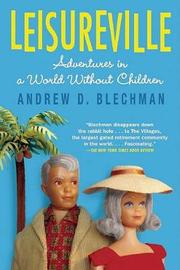 Leisureville by Andrew D Blechman