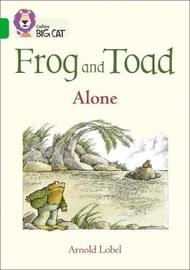 Frog and Toad: Alone by Arnold Lobel