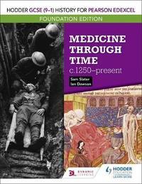 Hodder GCSE (9-1) History for Pearson Edexcel Foundation Edition: Medicine through time c.1250-present by Sam Slater