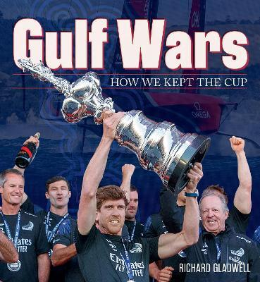 Gulf Wars: How We Kept The Cup by Richard Gladwell