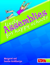 Lively Assemblies for Happy Schools by Margaret Goldthorpe