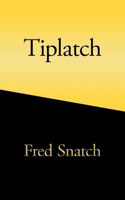 Tiplatch by Fred Snatch image