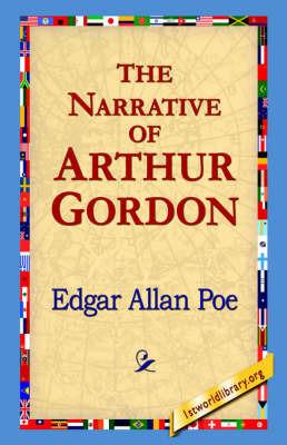 The Narrative of Arthur Gordon by Edgar Allan Poe