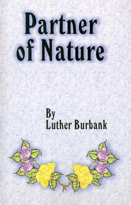 Partner of Nature by Luther Burbank