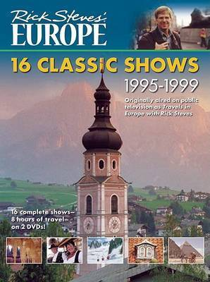 Rick Steves' Europe: 16 Classic Shows 1995-1999 by Rick Steves