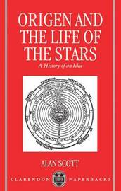 Origen and the Life of the Stars by Alan Scott