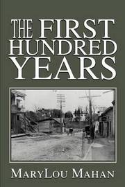 The First Hundred Years by Marylou Mahan image