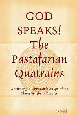 GOD SPEAKS The Pastafarian Quatrains by Jon Smith image