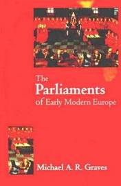 The Parliaments of Early Modern Europe by M.A.R. Graves image