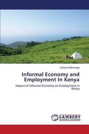 Informal Economy and Employment in Kenya by Marwanga Jackson