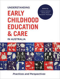 Understanding Early Childhood Education and Care in Australia by Wendy Boyd