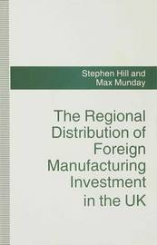 The Regional Distribution of Foreign Manufacturing Investment in the UK by Stephen Hill image